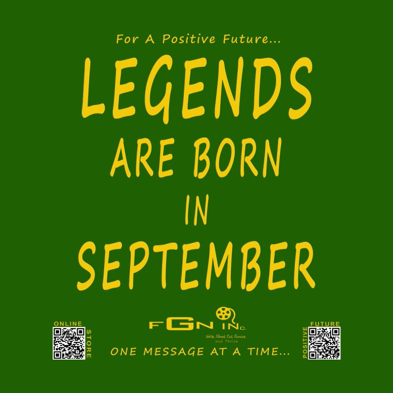 684B - Legends Are Born In September None  by FGN Inc. Online Shop