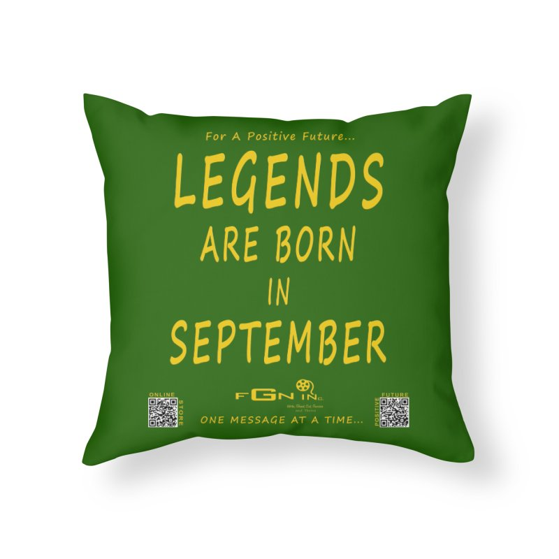 684B - Legends Are Born In September Home Throw Pillow by FGN Inc. Online Shop