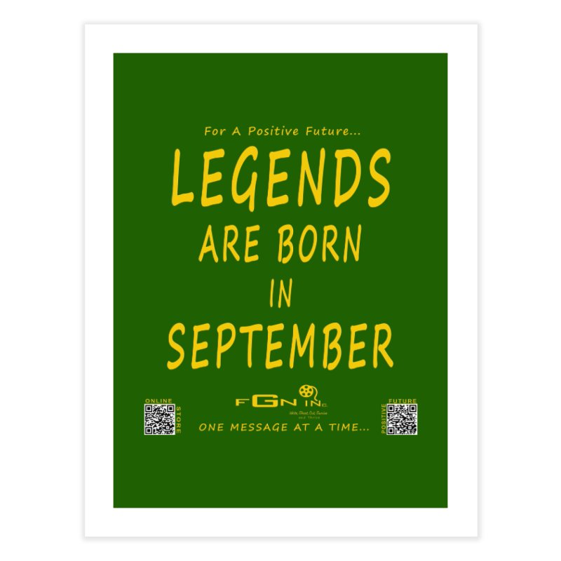 684B - Legends Are Born In September Home Fine Art Print by FGN Inc. Online Shop
