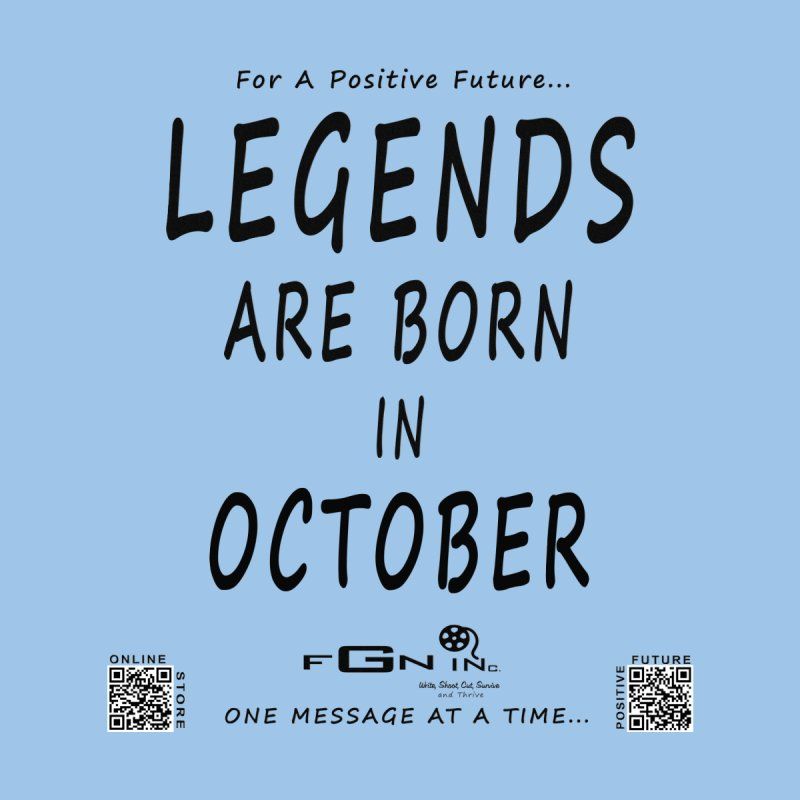 685 - Legends Are Born In October None  by FGN Inc. Online Shop
