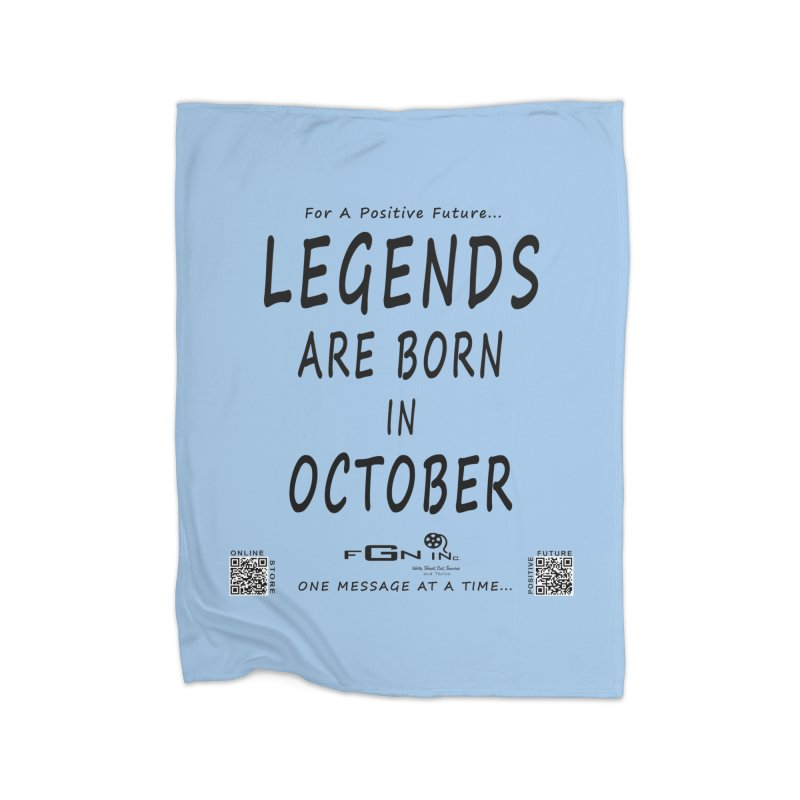 685 - Legends Are Born In October Home Blanket by FGN Inc. Online Shop