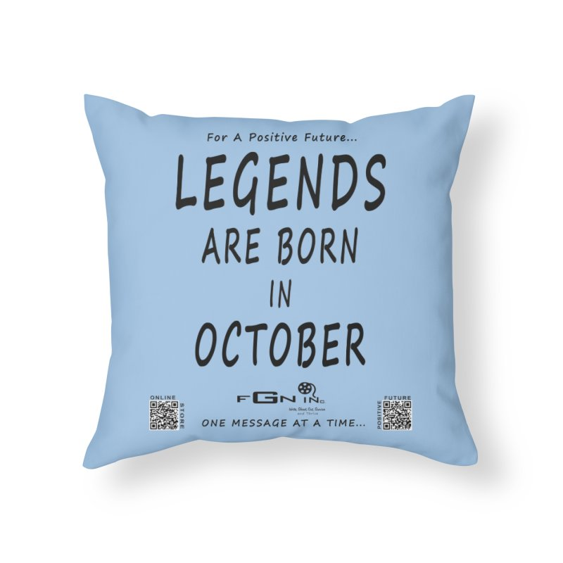 685 - Legends Are Born In October Home Throw Pillow by FGN Inc. Online Shop