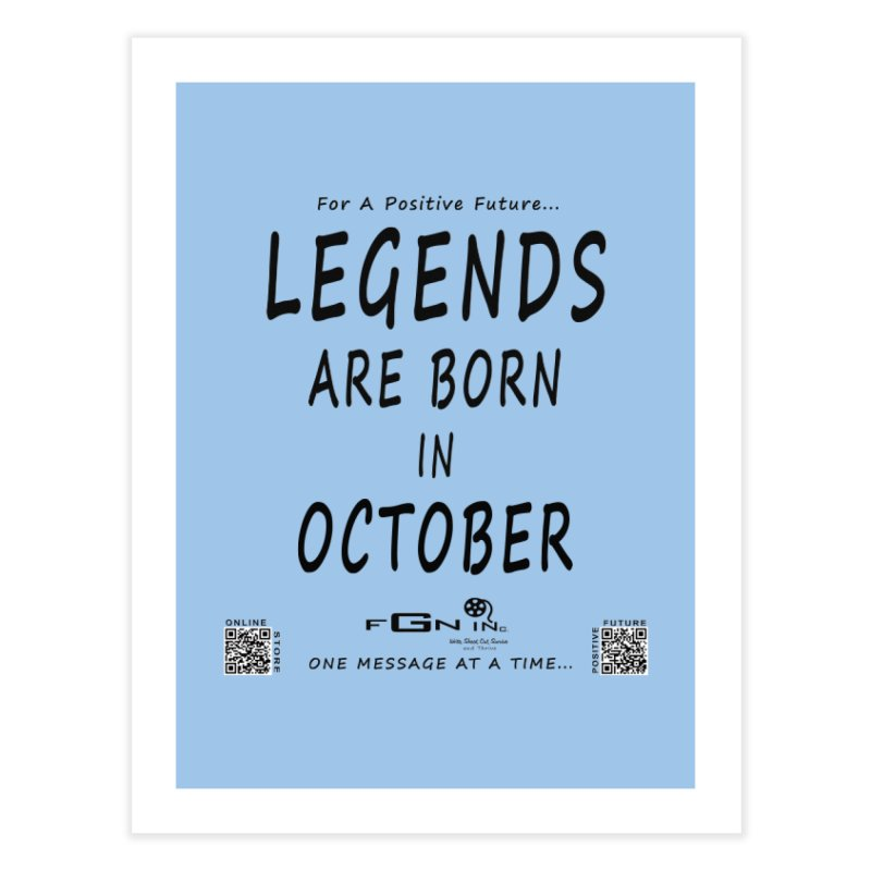685 - Legends Are Born In October Home Fine Art Print by FGN Inc. Online Shop