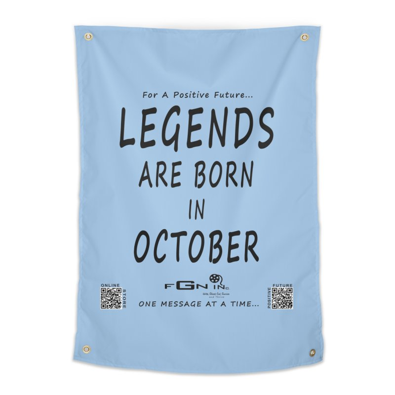 685 - Legends Are Born In October Home Tapestry by FGN Inc. Online Shop