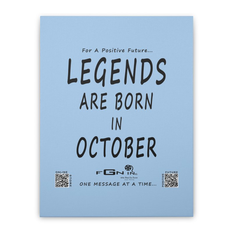 685 - Legends Are Born In October Home Stretched Canvas by FGN Inc. Online Shop