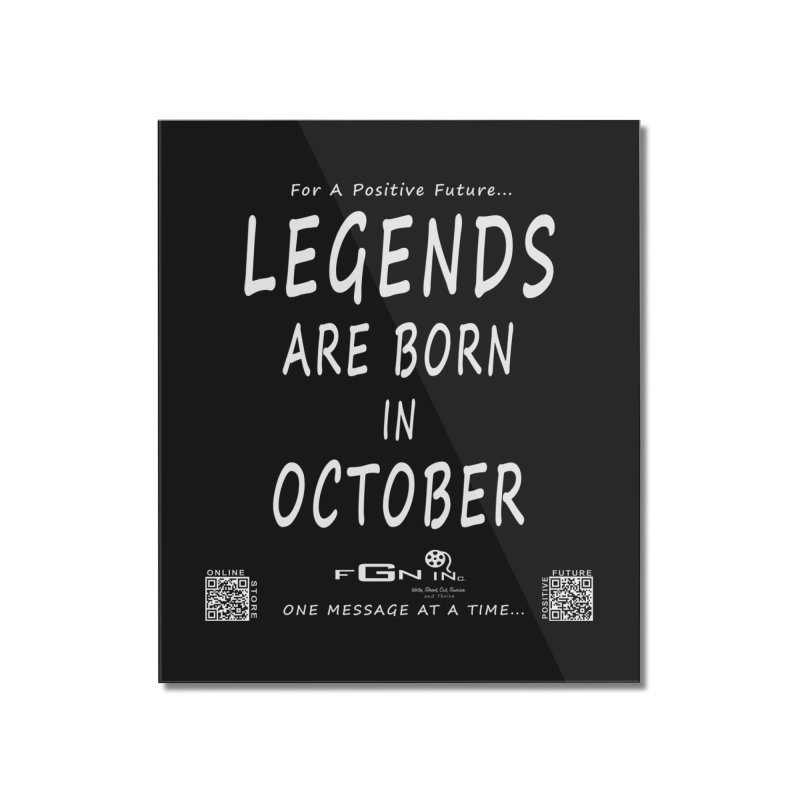 685A - Legends Are Born In October Home Mounted Acrylic Print by FGN Inc. Online Shop