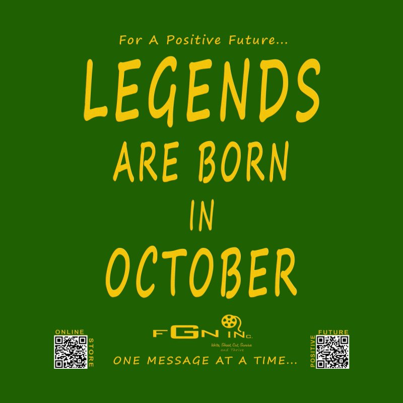 685B - Legends Are Born In October None  by FGN Inc. Online Shop