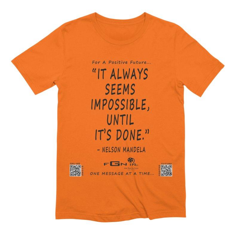 686 - Nelson Mandela Quote Men's Extra Soft T-Shirt by FGN Inc. Online Shop