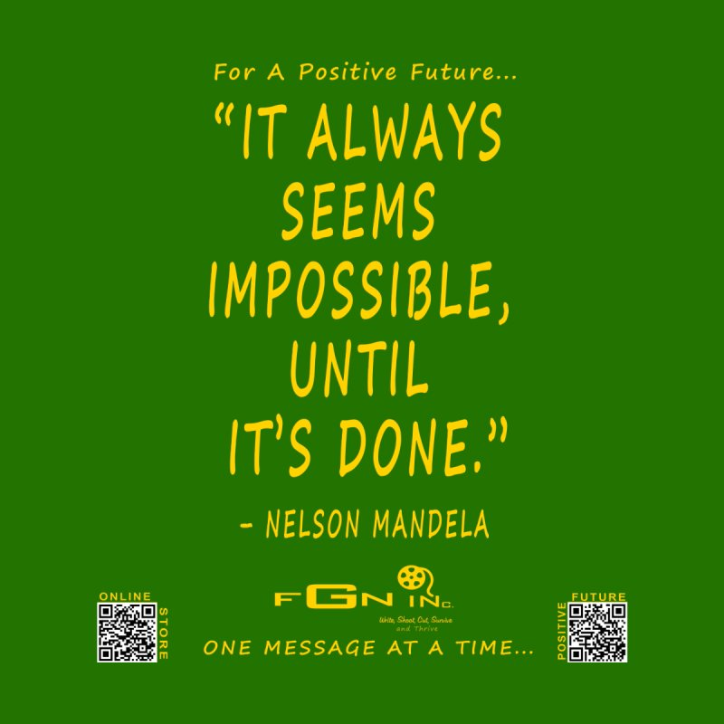 686B - Nelson Mandela Quote by FGN Inc. Online Shop