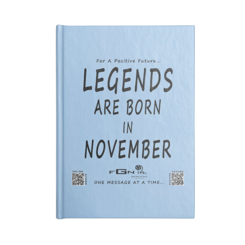 688 - Legends Are Born In November - On A Day To Remember Accessories Blank Journal Notebook by FGN Inc. Online Shop