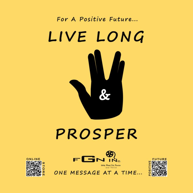689 - Live Long and Prosper by FGN Inc. Online Shop