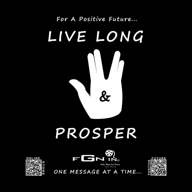 689A - Live Long and Prosper by FGN Inc. Online Shop