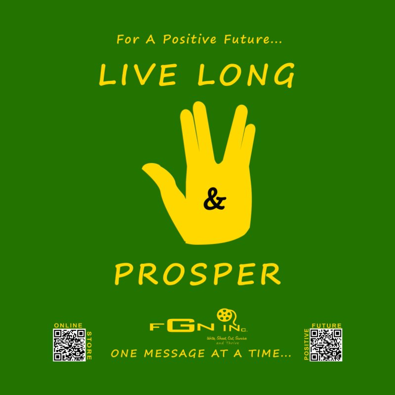 689B - Live Long and Prosper by FGN Inc. Online Shop