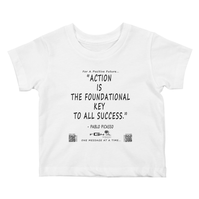 690 - Pablo Picasso Quote Kids Baby T-Shirt by FGN Inc. Online Shop