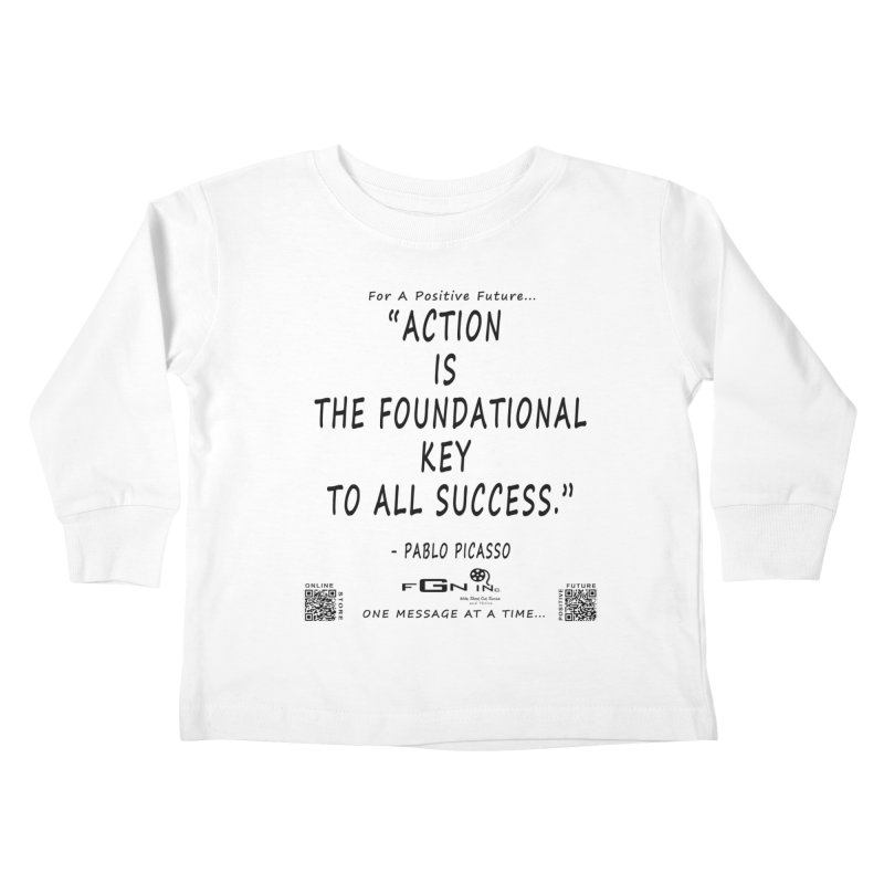 690 - Pablo Picasso Quote Kids Toddler Longsleeve T-Shirt by FGN Inc. Online Shop