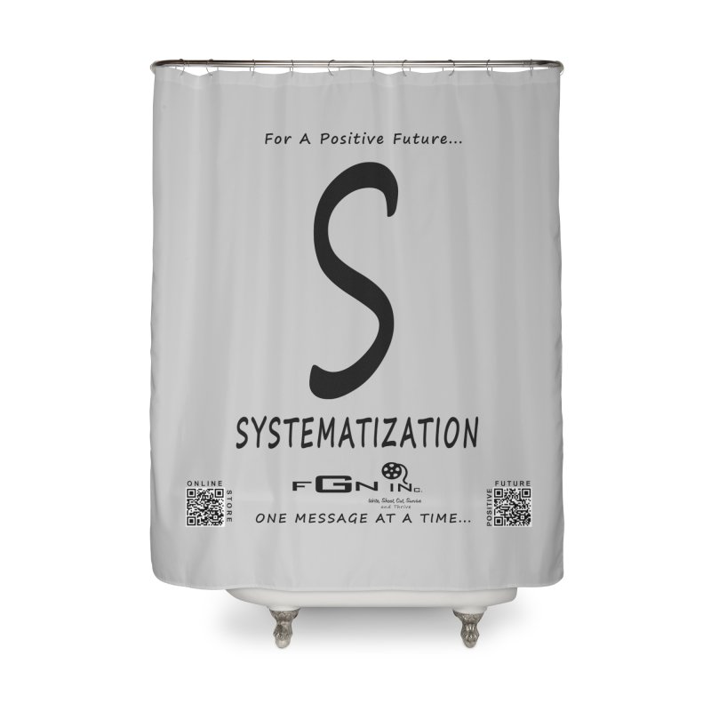 691 - S For Systematization Home Shower Curtain by FGN Inc. Online Shop