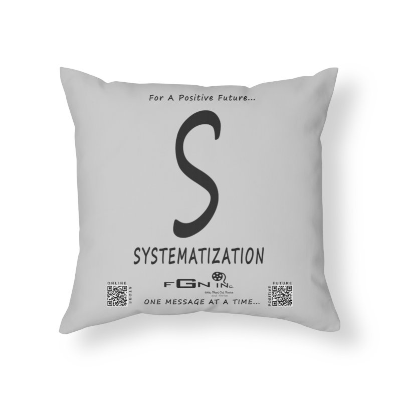 691 - S For Systematization Home Throw Pillow by FGN Inc. Online Shop