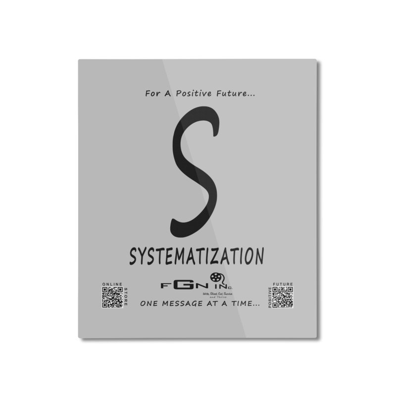 691 - S For Systematization Home Mounted Aluminum Print by FGN Inc. Online Shop