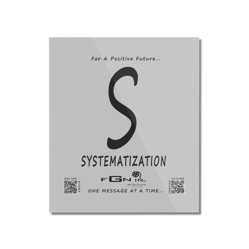 691 - S For Systematization Home Mounted Acrylic Print by FGN Inc. Online Shop