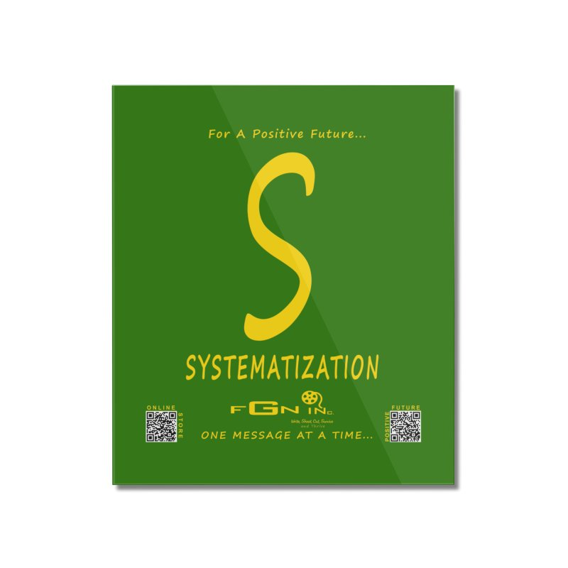 691B - S For Systematization Home Mounted Acrylic Print by FGN Inc. Online Shop
