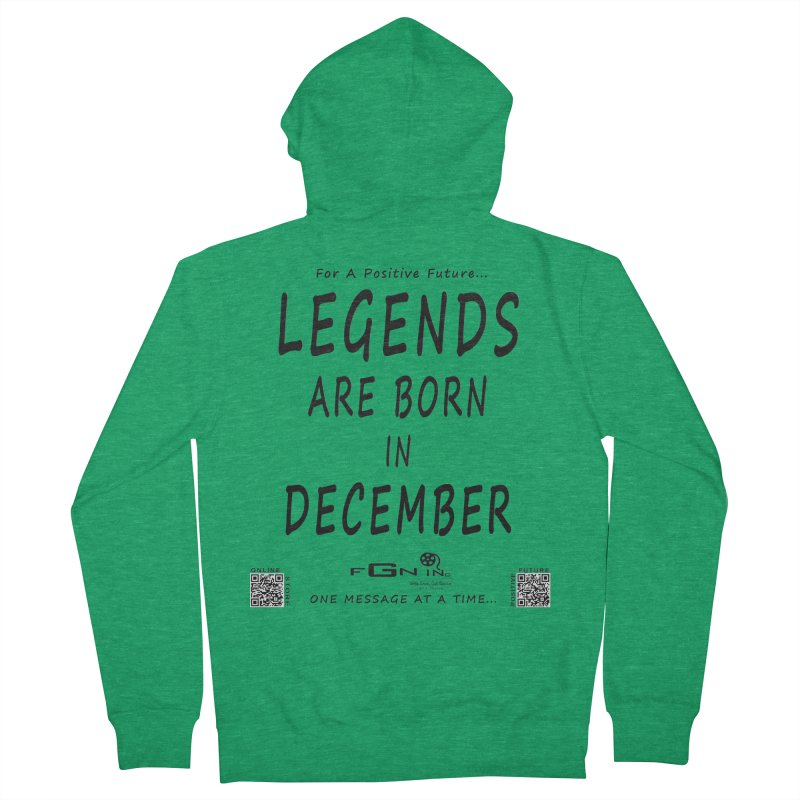 692 - Legends Are Born In December - On A Day To Remember Women's French Terry Zip-Up Hoody by FGN Inc. Online Shop