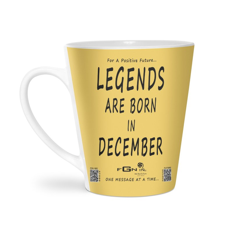 692 - Legends Are Born In December - On A Day To Remember Accessories Latte Mug by FGN Inc. Online Shop