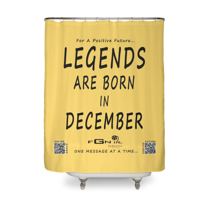692 - Legends Are Born In December - On A Day To Remember Home Shower Curtain by FGN Inc. Online Shop