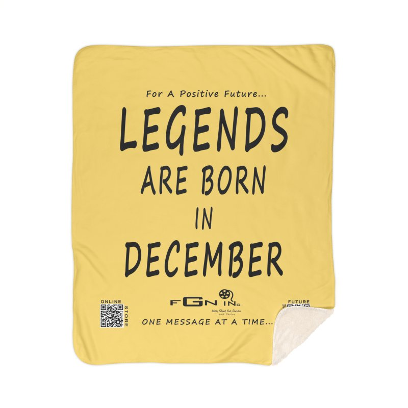 692 - Legends Are Born In December - On A Day To Remember Home Sherpa Blanket Blanket by FGN Inc. Online Shop