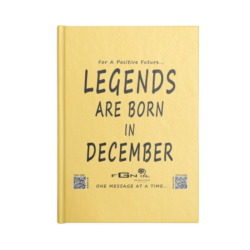 692 - Legends Are Born In December - On A Day To Remember Accessories Blank Journal Notebook by FGN Inc. Online Shop