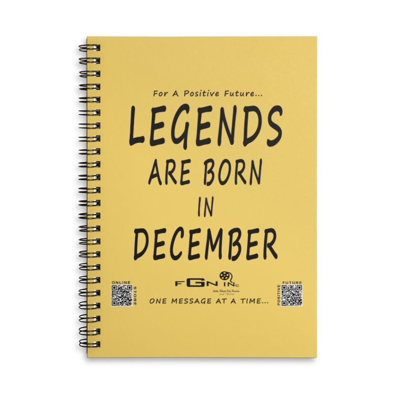 692 - Legends Are Born In December - On A Day To Remember Accessories Lined Spiral Notebook by FGN Inc. Online Shop