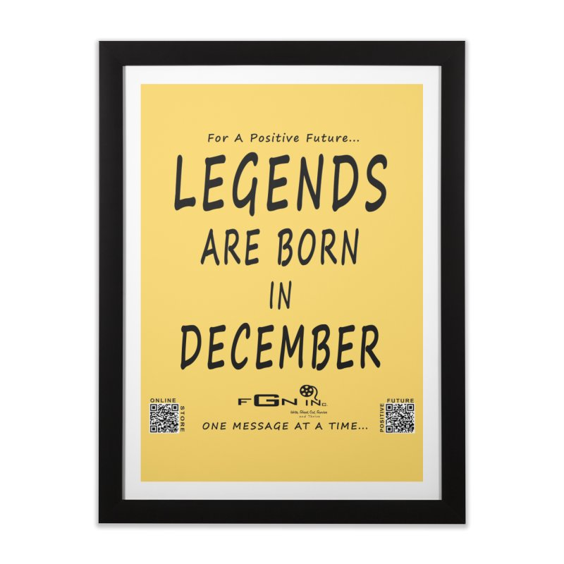 692 - Legends Are Born In December - On A Day To Remember Home Framed Fine Art Print by FGN Inc. Online Shop