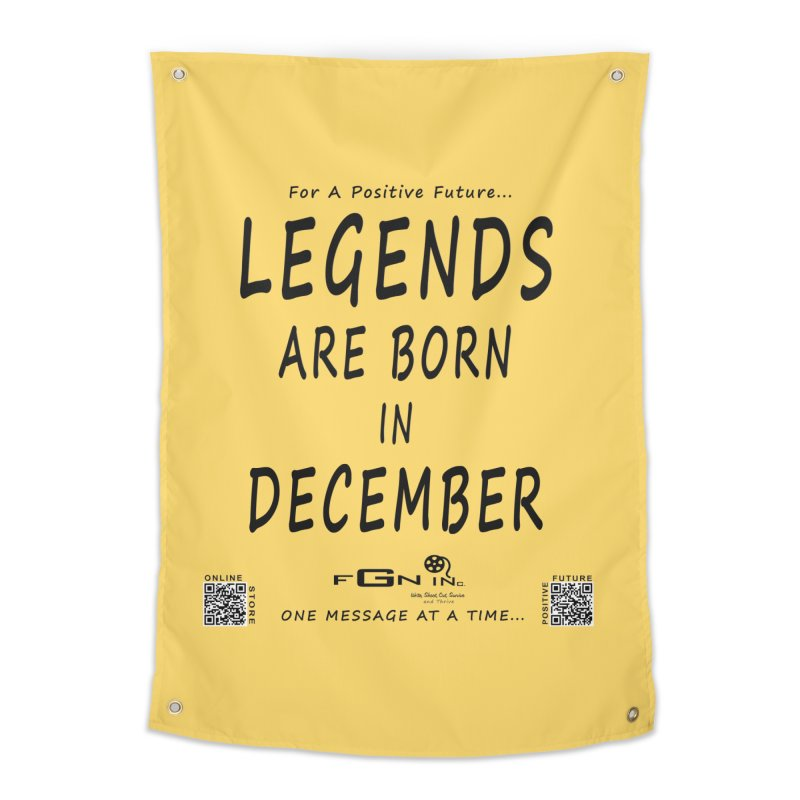 692 - Legends Are Born In December - On A Day To Remember Home Tapestry by FGN Inc. Online Shop