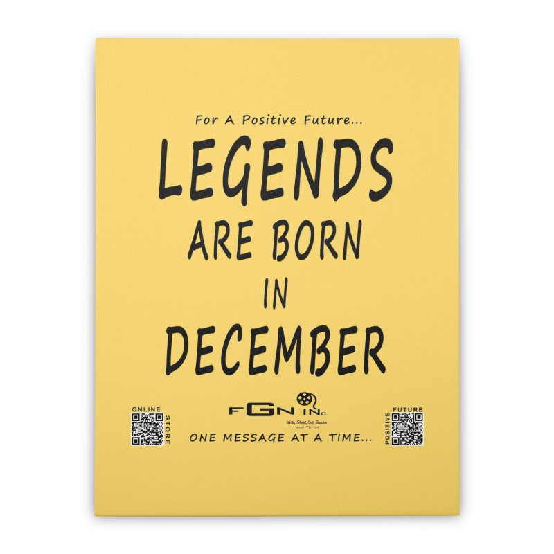 692 - Legends Are Born In December - On A Day To Remember Home Stretched Canvas by FGN Inc. Online Shop