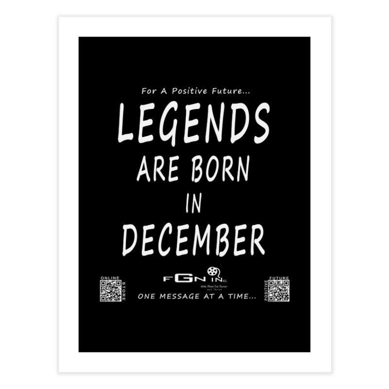 692A - Legends Are Born In December - On A Day To Remember Home Fine Art Print by FGN Inc. Online Shop