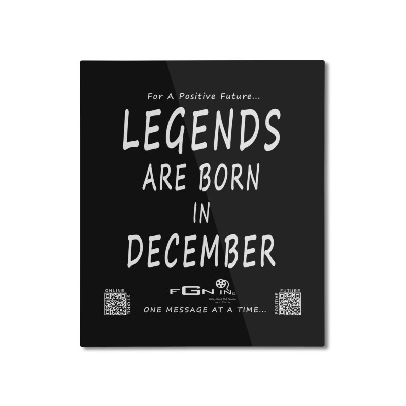 692A - Legends Are Born In December - On A Day To Remember Home Mounted Aluminum Print by FGN Inc. Online Shop