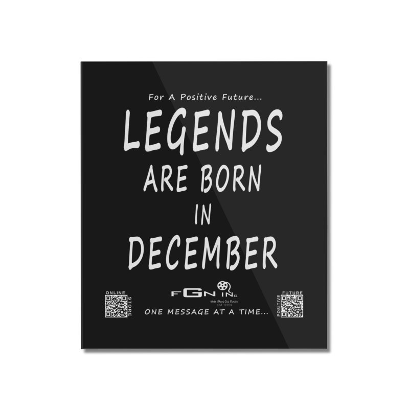 692A - Legends Are Born In December - On A Day To Remember Home Mounted Acrylic Print by FGN Inc. Online Shop