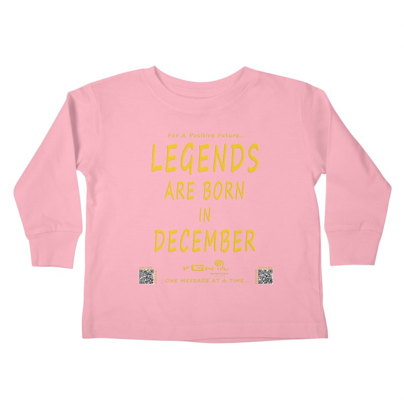 692B - Legends Are Born In December - On A Day To Remember Kids Toddler Longsleeve T-Shirt by FGN Inc. Online Shop