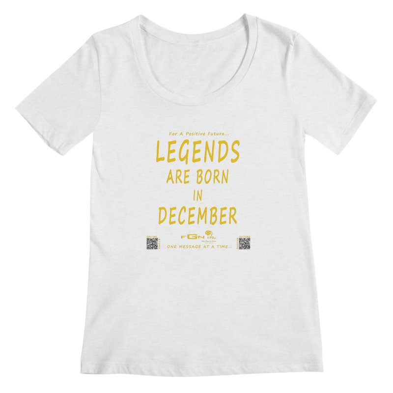 692B - Legends Are Born In December - On A Day To Remember Women's Scoop Neck by FGN Inc. Online Shop