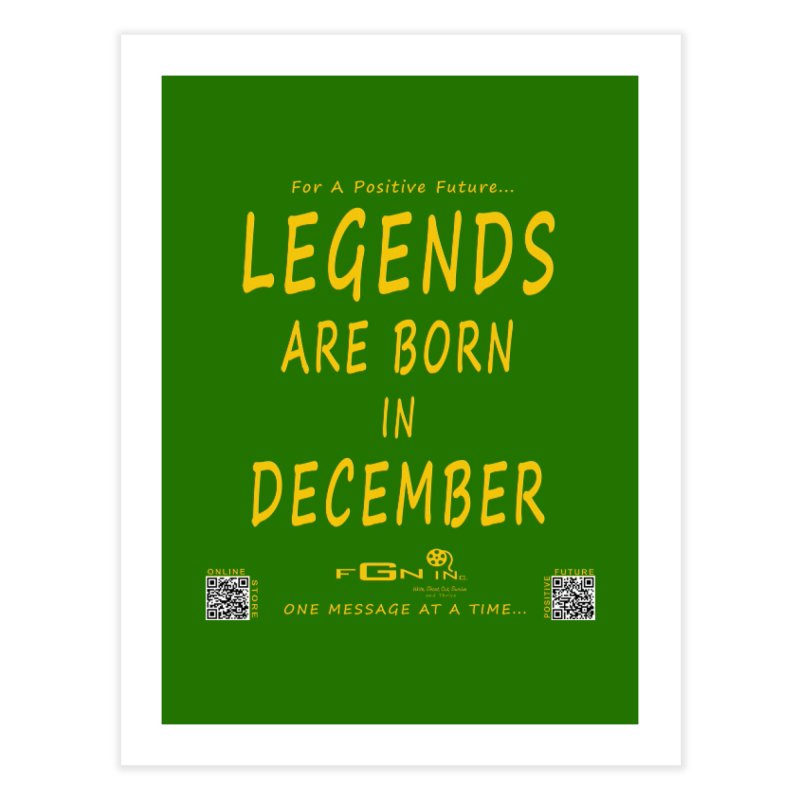 692B - Legends Are Born In December - On A Day To Remember Home Fine Art Print by FGN Inc. Online Shop