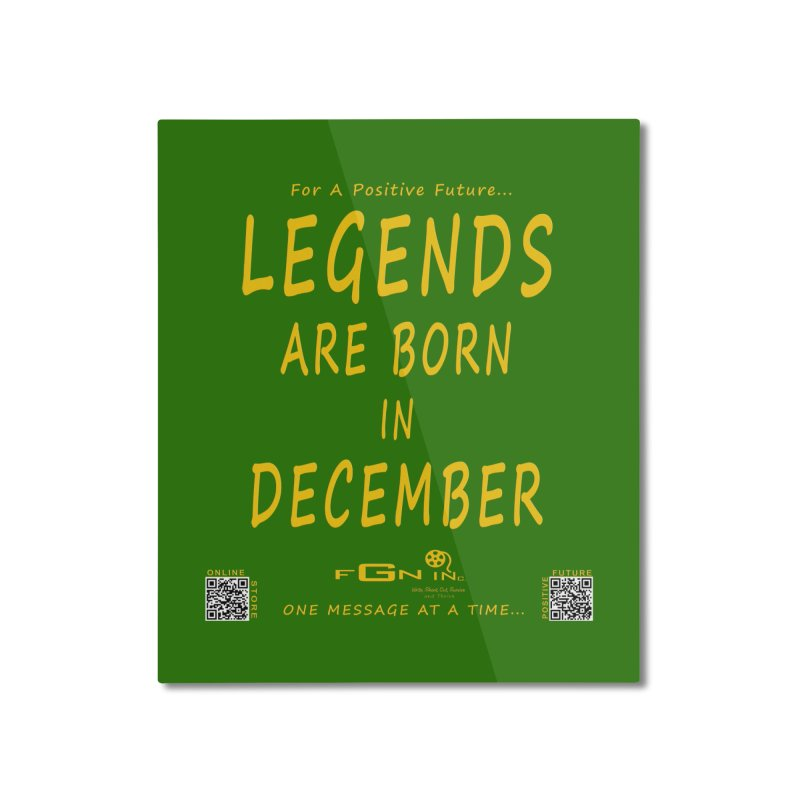 692B - Legends Are Born In December - On A Day To Remember Home Mounted Aluminum Print by FGN Inc. Online Shop