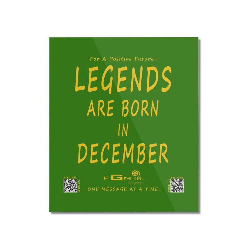 692B - Legends Are Born In December - On A Day To Remember Home Mounted Acrylic Print by FGN Inc. Online Shop