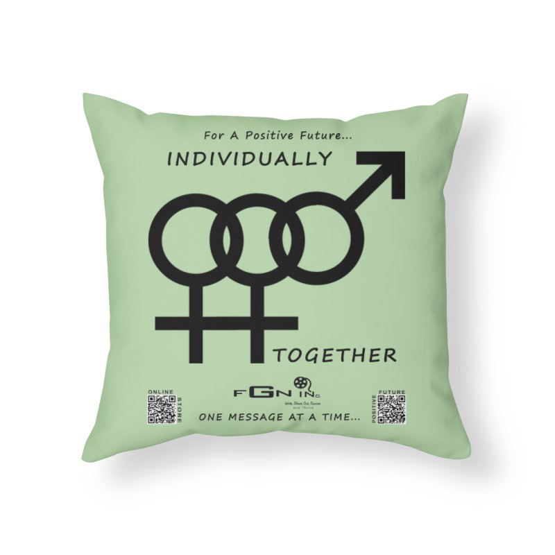 693 - Individually Together Home Throw Pillow by FGN Inc. Online Shop