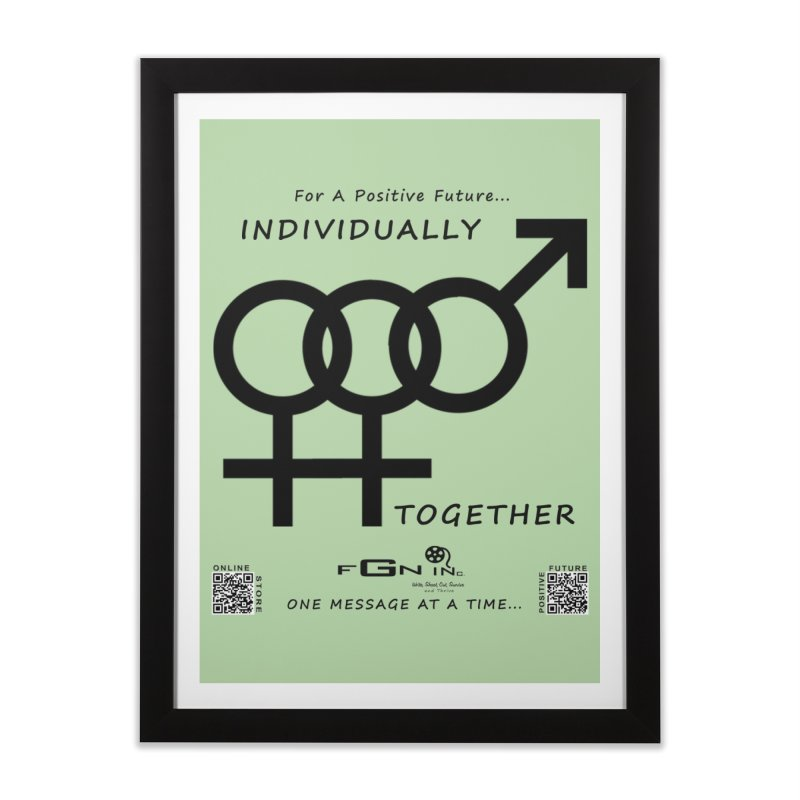 693 - Individually Together Home Framed Fine Art Print by FGN Inc. Online Shop