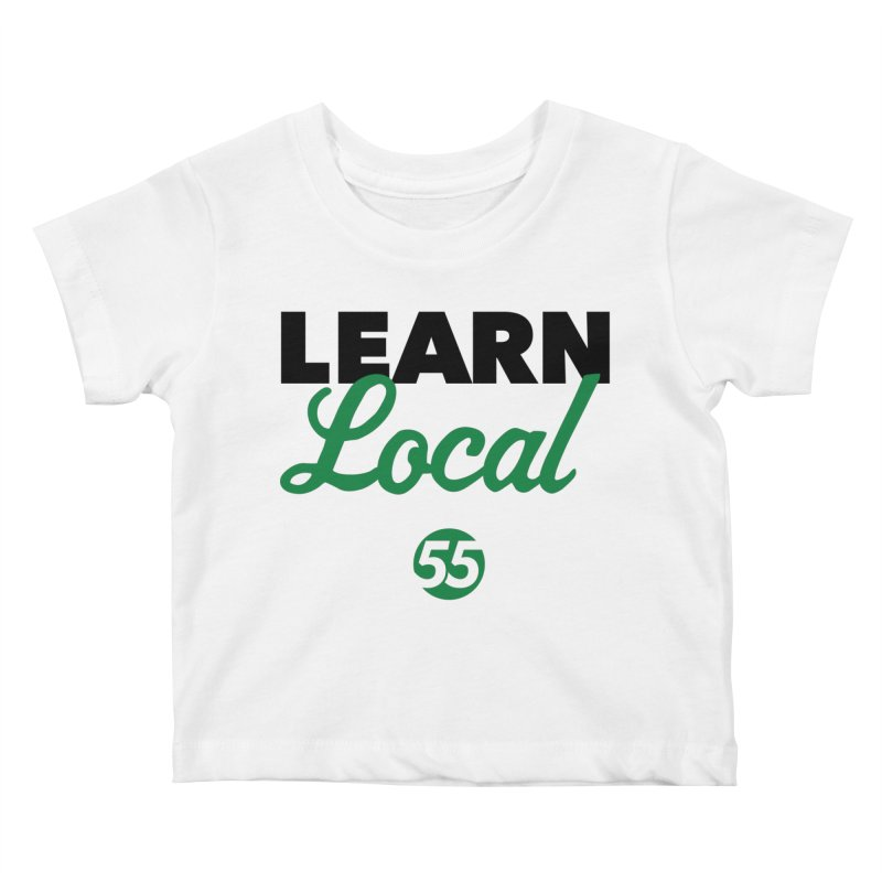 Learn Local 55 Kids Baby T-Shirt by FOH55