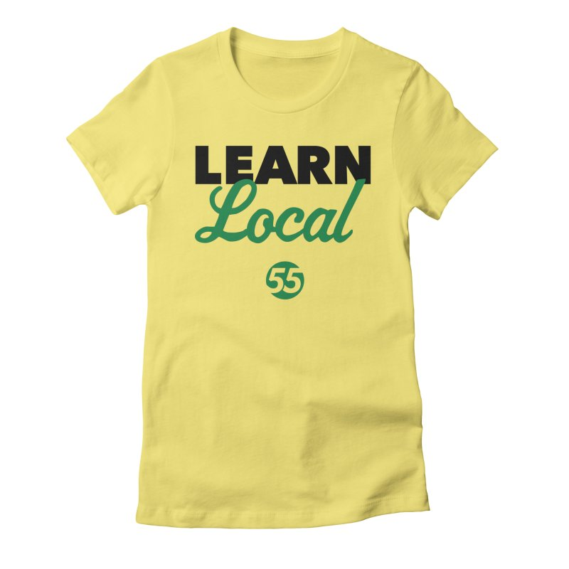 Learn Local 55 Women's T-Shirt by FOH55