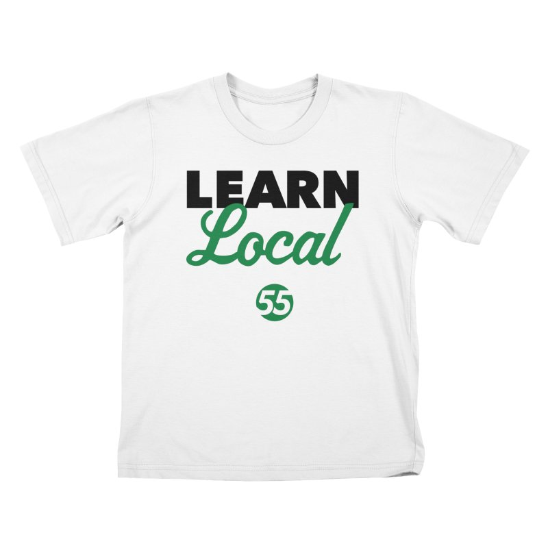 Learn Local 55 Kids T-Shirt by FOH55