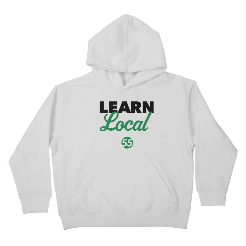 Learn Local 55 Kids Pullover Hoody by FOH55