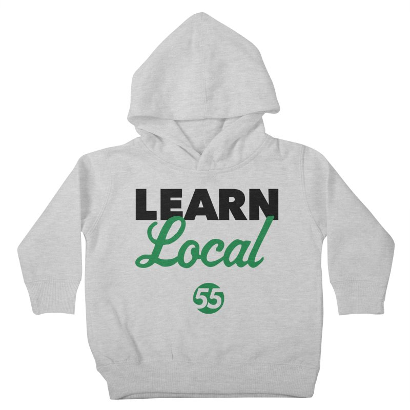 Learn Local 55 Kids Toddler Pullover Hoody by FOH55