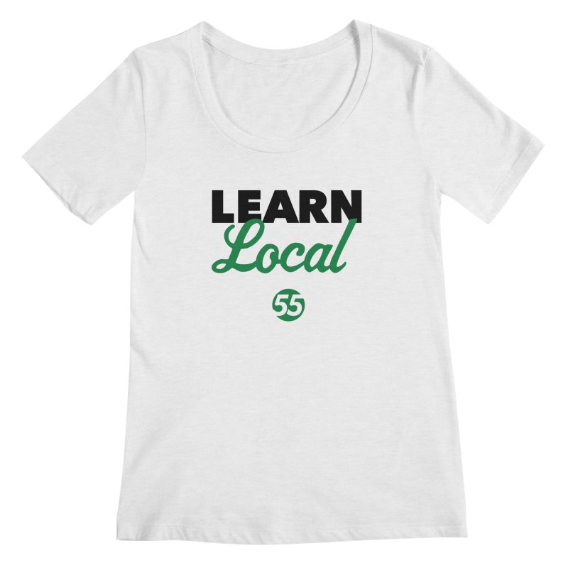 Learn Local 55 Women's Scoop Neck by FOH55