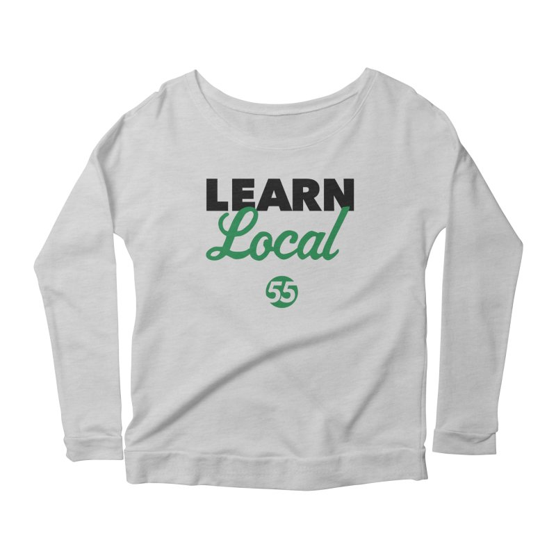 Learn Local 55 Women's Scoop Neck Longsleeve T-Shirt by FOH55